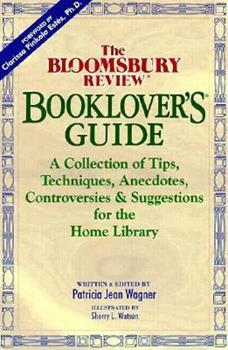 The Bloomsbury Review Booklover's Guide: A Collection of Tips, Techniques, Anecdotes, Controversies & Suggestions for the Home Library 0963158937 Book Cover