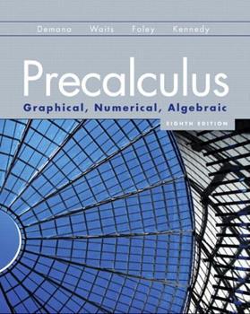 Precalculus: Graphical, Numerical, Algebraic 0321356934 Book Cover
