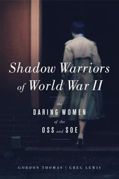 Shadow Warriors of World War II: The Daring Women of the OSS and SOE 1613730861 Book Cover