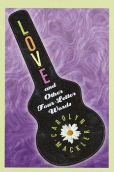 Love and Other Four-Letter Words (Laurel-Leaf Books) 0385327439 Book Cover
