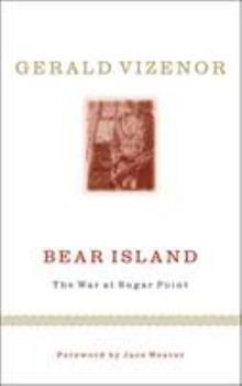 Bear Island: The War at Sugar Point (Indigenous Americas) 0816646996 Book Cover