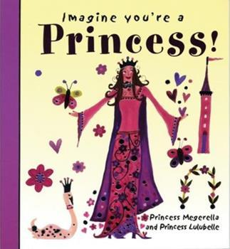 Imagine You're a Princess! (Imagine This!) 1840893184 Book Cover