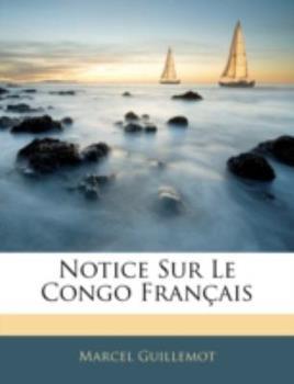 Paperback Notice Sur le Congo Fran?ais Book