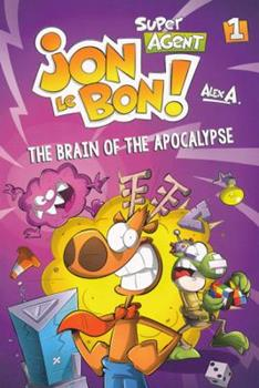 The Brain of the Apocalypse - Book #1 of the L'agent Jean