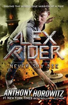 Never Say Die 1406377058 Book Cover