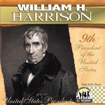 William H. Harrison (The United States Presidents) - Book #9 of the United States Presidents