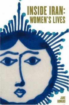 Inside Iran: Women's Lives 093421171X Book Cover
