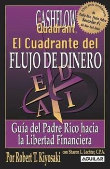 Paperback El Cuadrante del Flujo de Dinero : Guia del Padre Rico Hacia la Libertad Financiera Book