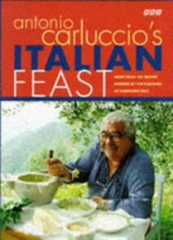 Antonio Carluccio's Italian Feast 1884656099 Book Cover