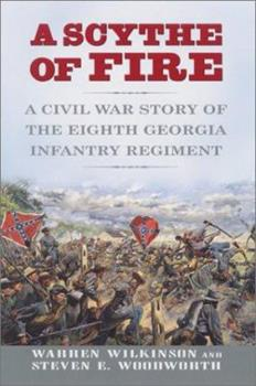 A Scythe of Fire: A Civil War Story of the Eighth Georgia Infantry Regiment 0380977524 Book Cover