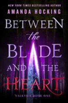 Paperback Between the Blade and the Heart : Valkyrie Book One Book