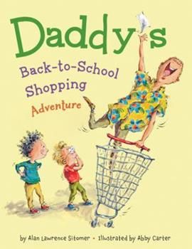 Daddy's Back-to-School Shopping Adventure 1423184211 Book Cover