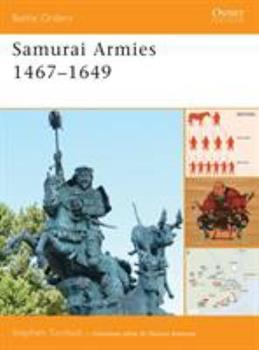 Samurai Armies 1467–1649 - Book #36 of the Osprey Battle Orders