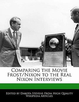 Paperback Comparing the Movie Frost/Nixon to the Real Nixon Interviews Book