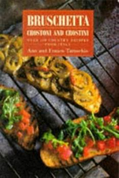 Bruschetta, Crostoni and Crostini 1857937775 Book Cover