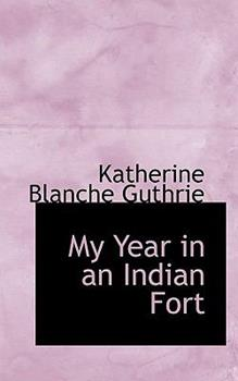 Paperback My Year in an Indian Fort Book
