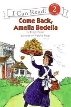 Come Back, Amelia Bedelia - Book #4 of the Amelia Bedelia