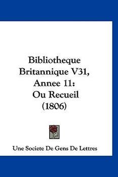 Hardcover Bibliotheque Britannique V31, Annee : Ou Recueil (1806) Book