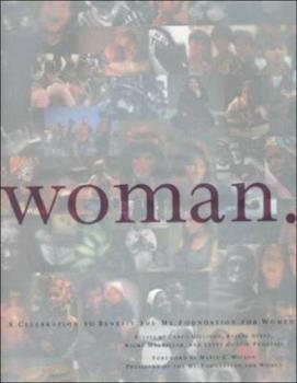 Woman. A Celebration to Benefit the Ms. Foundation for Women 076240356X Book Cover