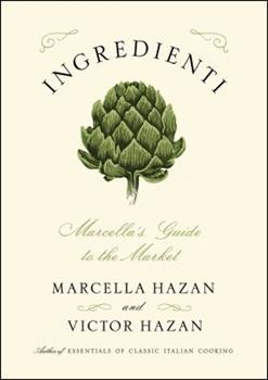 Ingredienti: Marcella's Guide to the Market 145162736X Book Cover