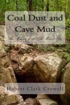 Paperback Coal Dust and Cave Mud: A Coal Miner's Son Book