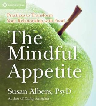 Audio CD The Mindful Appetite: Practices to Transform Your Relationship with Food Book