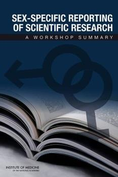 Paperback Sex-Specific Reporting of Scientific Research: A Workshop Summary Book