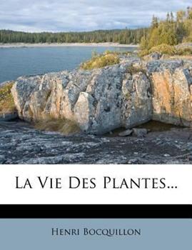 Paperback La Vie des Plantes... Book