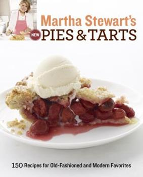 Martha Stewart's New Pies and Tarts 0517589532 Book Cover