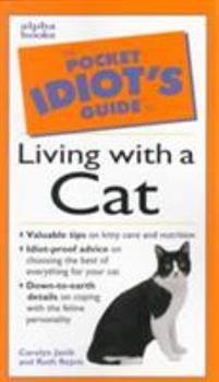 Pocket Idiot's Guide: Living With a Cat (Pocket Idiot's Guide) - Book  of the Pocket Idiot's Guide