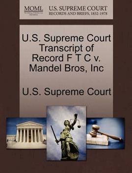 Paperback U. S. Supreme Court Transcript of Record F T C V. Mandel Bros, Inc Book