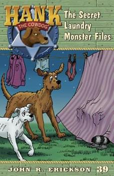 The Secret Laundry Monster Files - Book #39 of the Hank the Cowdog