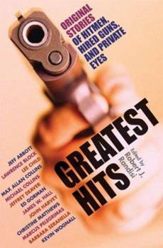 Greatest Hits : Original Stories of Assassins, Hitmen, and Hired Guns