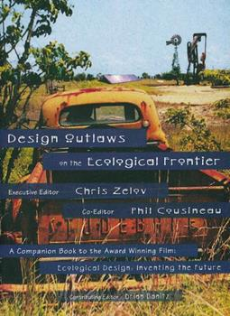 Design Outlaws on the Ecological Frontier 0965030628 Book Cover
