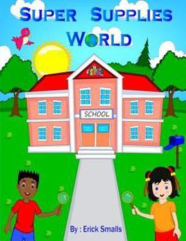 Paperback Super Supplies World: School's Handiest Tool's [Large Print] Book