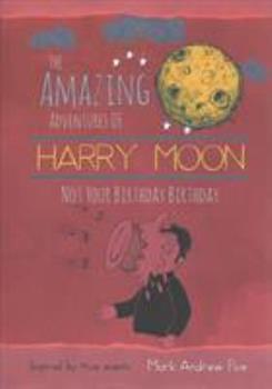 Not Your Birthday Birthday - Book  of the Amazing Adventures of Harry Moon