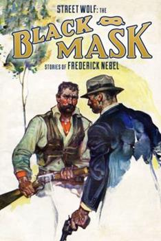 Street Wolf: The Black Mask Stories of Frederick Nebel 1618271652 Book Cover