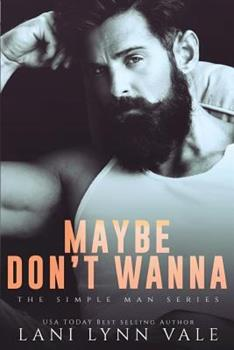 Maybe Don't Wanna - Book #2 of the Simple Man