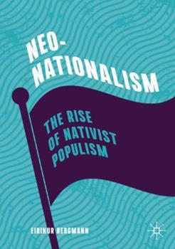 Paperback Neo-Nationalism: The Rise of Nativist Populism Book