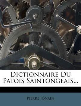 Paperback Dictionnaire du Patois Saintongeais... Book