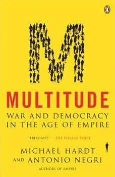 Multitude: War and Democracy in the Age of Empire 1594200246 Book Cover