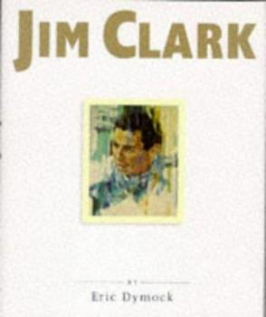 Jim Clark: Tribute to a Champion 0854299823 Book Cover
