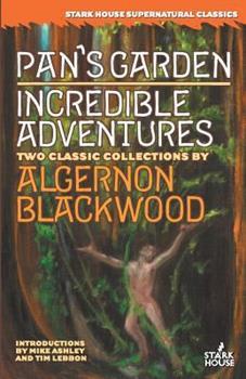 Pan's Garden / Incredible Adventures 193358615X Book Cover