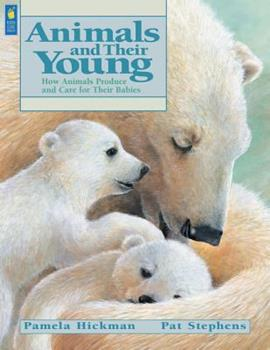 Animals and Their Young: How Animals Produce and Care for Their Babies - Book  of the Animal Behavior
