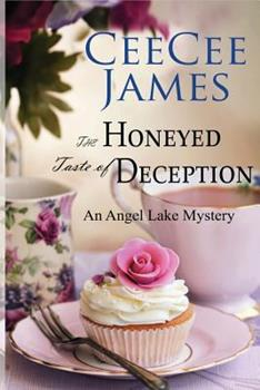 The Honeyed Taste of Deception - Book #4 of the Angel Lake Mystery