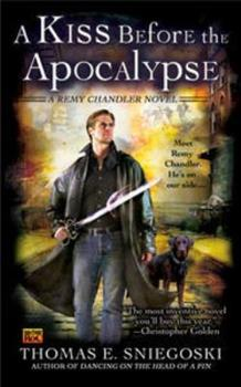 A Kiss Before the Apocalypse - Book #1 of the Remy Chandler