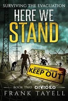 Divided - Book #2 of the Surviving the Evacuation: Here We Stand