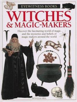 Eyewitness Witches And Magic Makers 0789464802 Book Cover