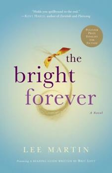 The Bright Forever: A Novel 1400097916 Book Cover