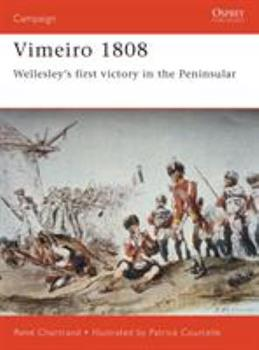Vimeiro 1808: Wellesley's first victory in the Peninsular (Campaign) - Book #90 of the Osprey Campaign